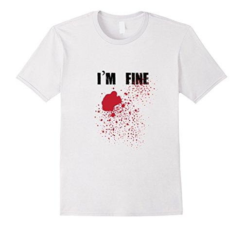 Men's Funny I'm Fine Gunshot Wounds Bloody Splatter Tshirt Large White