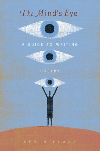 The Mind's Eye: A Guide to Writing Poetry