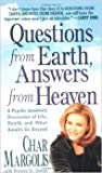 img - for Questions from Earth, Answers from Heaven -- A Psychic Intuitive's Discussion of Life, Death, and What Awaits Us Beyond book / textbook / text book