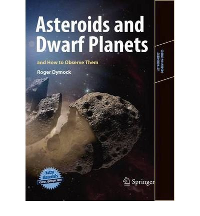 asteroids-and-dwarf-planets-and-how-to-observe-them-by-dymock-roger-author-nov-03-2010-paperback
