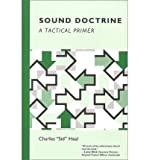 img - for [(Sound Doctrine: A Tactical Primer * * )] [Author: Charles