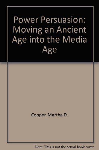 Power Persuasion: Moving an Ancient Age into the Media Age