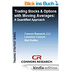 Trading Stocks and Options with Moving Averages - A Quantified Approach (Connors Research Trading Strategy Series) (English Edition)