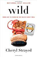 Wild: From Lost to Found on the Pacific Crest Trail (Oprah&#39;s Book Club 2.0)