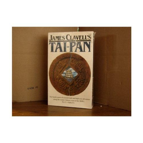 James Clavell's Tai-Pan - The Family Game of Coastal Trade and High Seas Adventure Along the Exotic Chinese Coast of the 1830's - 1