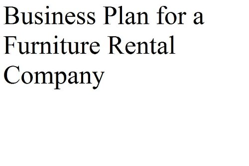 Business Plan for a Furniture Rental Company (Fill-in-the-Blank Business Plans)