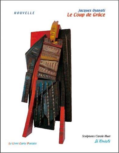 Le Coup de Grace, Sculptures Carole Huet