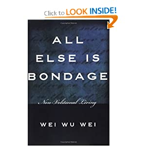 Amazon.com: All Else Is Bondage: Non-Volitional Living ...