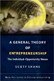 img - for A General Theory Of Entrepreneurship: The Individual-opportunity Nexus (New Horizons in Entrepreneurship Series) [Paperback] [2004] Scott Andrew Shane book / textbook / text book