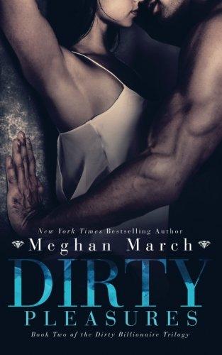 Dirty Pleasures (The Dirty Billionaire Trilogy) (Volume 2) [March, Meghan] (Tapa Blanda)