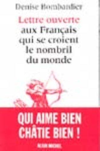 Lettre ouverte aux Francais qui se croient le nombril du monde (Collection Lettre ouverte) (French Edition)