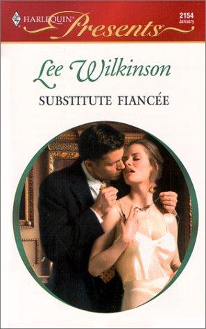 Substitute Fiancee (Harlequin Presents), LEE WILKINSON