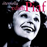 Eternelle: The Best Of ~ Edith Piaf