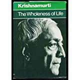 The Wholeness of Life (0060648686) by Krishnamurti, J.