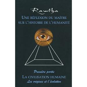 Une réflexion du Maître sur l'histoire de l'humanité : Tome 1, La civilisation humaine Les origines et l'évolution