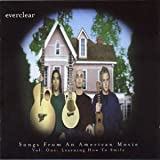 Songs From An American Movie Vol.1: Learning How To Smile Everclear