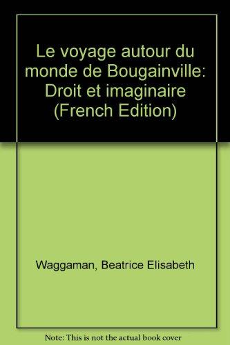 Le voyage autour du monde de Bougainville: Droit et imaginaire (French Edition)