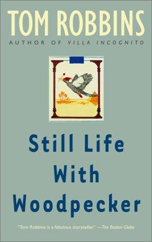 Still Life with Woodpecker, TOM ROBBINS