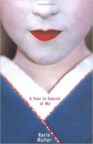 Japanland: A Year in Search of Wa written by Karin Muller