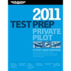 Private Pilot Test Prep 2011: Study and Prepare for Recreational and Private: Airplane, Helicopter, Gyroplane, Glider, Balloon, Airship, Powered Parachute, and Weight-Shift Control