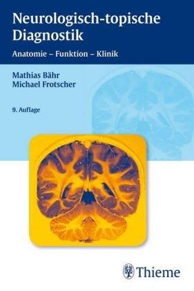 Neurologisch-topische Diagnostik. Anatomie - Funktion - Klinik