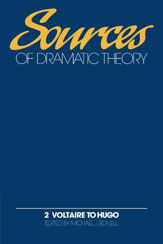 Sources of Dramatic Theory: Volume 2, Voltaire to Hugo Paperback