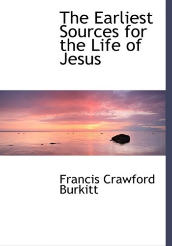 The Earliest Sources for the Life of Jesus (Large Print Edition)