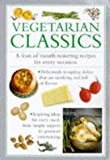 img - for Vegetarian Classics: A Feast of Mouth-Watering Recipes for Every Occasion (Cook's Essentials) book / textbook / text book