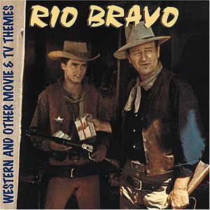 Various Artists - Rio Bravo & Other Movie and TV Themes - Zortam Music