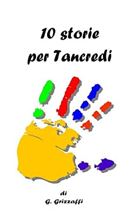 10 Storie per Tancredi (Italian Edition) - Kindle edition by Giuseppe