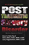 Post Traumatic Slavery Disorder: Definition, Diagnosis, and Treatment