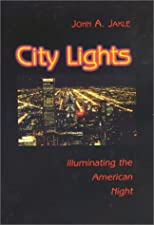 City Lights: Illuminating the American Night (Landscapes of the Night)