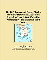 The 2007 Import and Export Market for Transistors with a Dissipation Rate of At Least 1 Watt Excluding Photosensitive Transistors in South Korea