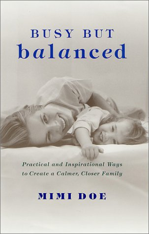 Busy but Balanced: Practical and Inspirational Ways to Create a Calmer, Closer Family