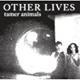 Tamer Animals [VINYL] Other Lives