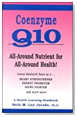 Coenzyme Q10: All-Around Nutrient for All-Around Health! Latest Research As a Heart Strengthener, Energy Promoter, Aging Fighter and Much More