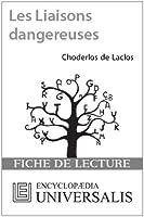 Les Liaisons dangereuses de Choderlos de Laclos (Les Fiches de lecture d'Universalis)