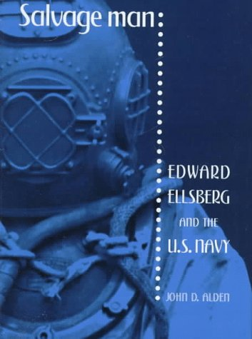 Salvage Man: Edward Ellsberg and the U.S. Navy