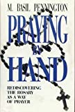 Praying by Hand: Rediscovering the Rosary As a Way of Prayer