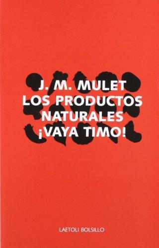 Productos naturales, los - ¡vaya timo! (Laetoli Bolsillo)