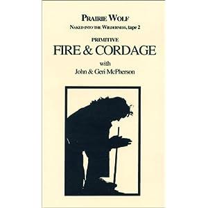 Primitive Fire & Cordage [VHS]