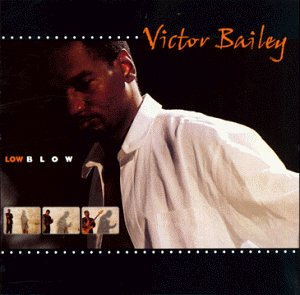 Victor Bailey: Low Blow