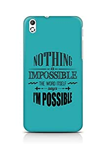 AMEZ Nothing is Impossible Back Cover For HTC Desire 816