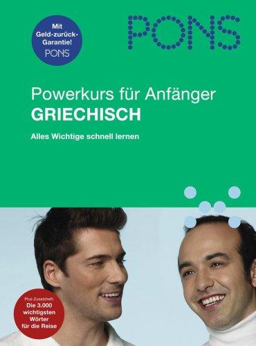 PONS Power-Sprachkurs für Anfänger. Griechisch. Buch und CD. Alles wichtige schnell lernen (Lernmaterialien)