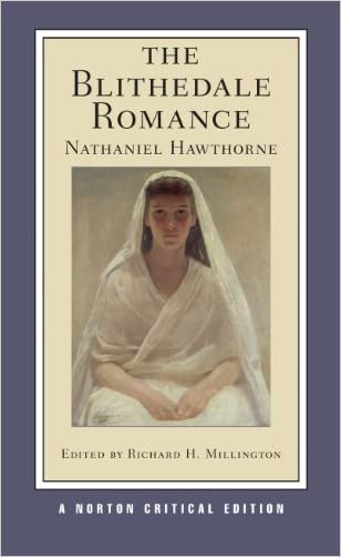 The Blithedale Romance (New Edition)  (Norton Critical Editions) written by Nathaniel Hawthorne