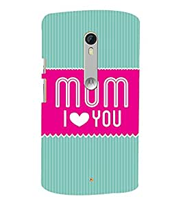 Mom I Love You Maa 3D Hard Polycarbonate Designer Back Case Cover for Motorola Moto G3 :: Motorola Moto G (3rd Gen)
