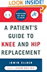 A Patient's Guide to Knee and Hip Rep...