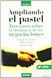 img - for Ampliando el pastel : tres casos sobre la din mica de las negociaciones book / textbook / text book