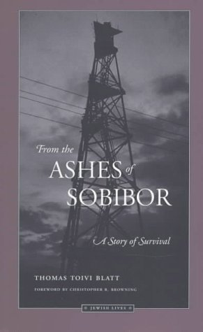 From the Ashes of Sobibor: A Story of Survival (Jewish Lives)