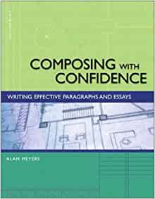 composing with confidence writing effective paragraphs and essays Browse and read composing with confidence writing effective paragraphs and essays 5th edition composing with confidence writing effective paragraphs and essays 5th.